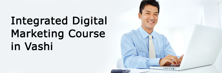 Integrated Digital Marketing Course in Vashi