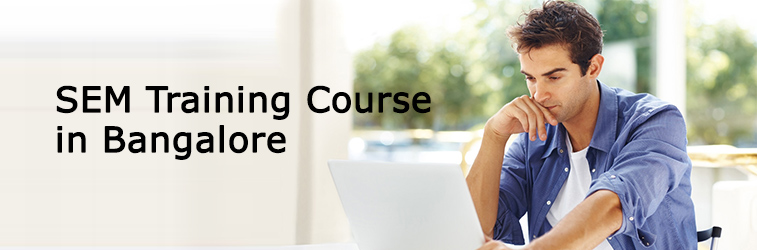 SEM Training Course in Banglore