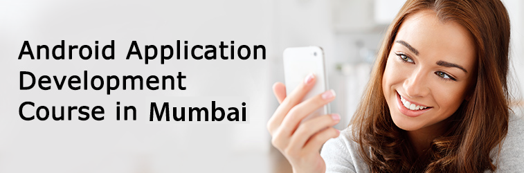 Android Application Development Course in Mumbai