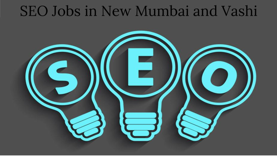 SEO Jobs in New Mumbai and Vashi