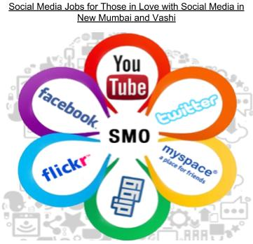 Social Media Jobs for Those in Love with Social Media in New Mumbai and Vashi