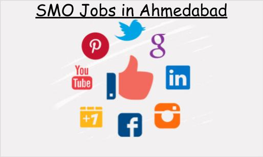 SMO Jobs in Ahemdabad