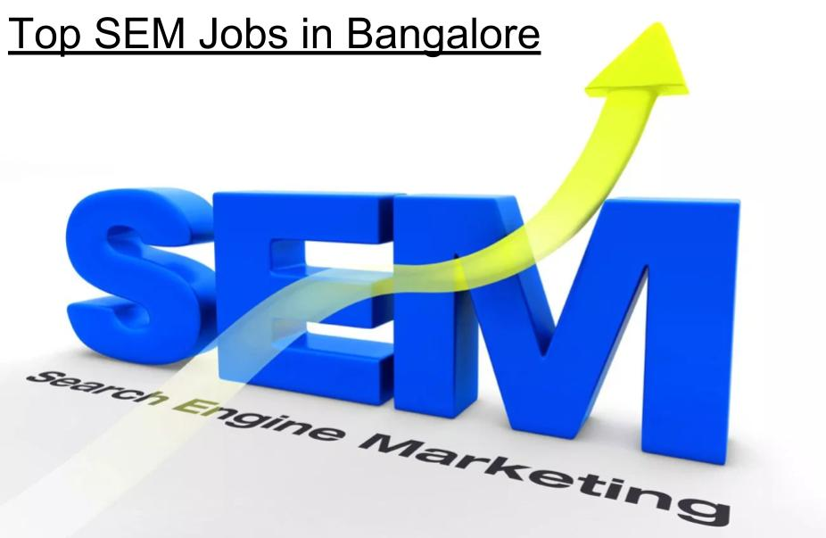 Top SEM Jobs in Bangalore
