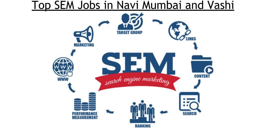 Top SEM Jobs in Navi Mumbai and Vashi