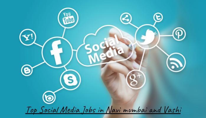 Top Social Media Jobs in Navi mumbai and Vashi
