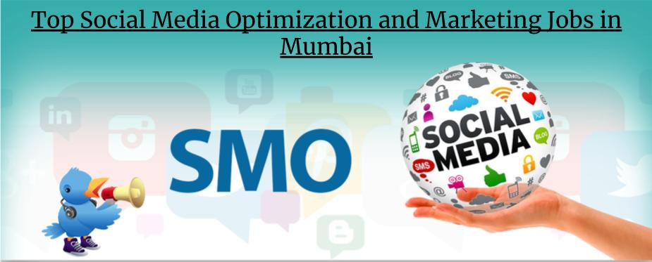 Top Social Media Optimization and Marketing Jobs in Mumbai
