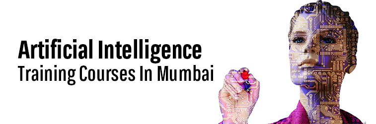 Artificial Intelligence Training Courses in Mumbai