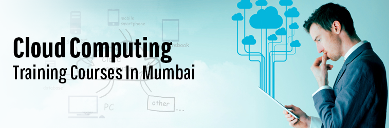 Cloud Computing Training Course in Mumbai