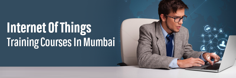 Internet of Things Training Courses in Mumbai