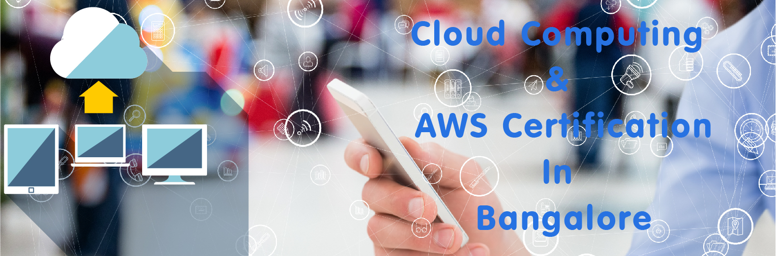 Cloud computing and AWS Certification in Bangalore