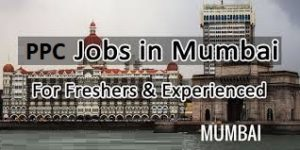 PPC Jobs In Mumbai