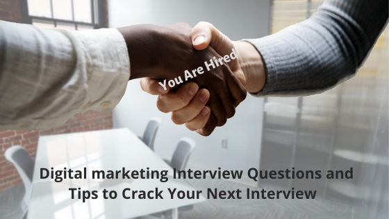 Digital Marketing Interview Question and Tips to crack your Next Interview